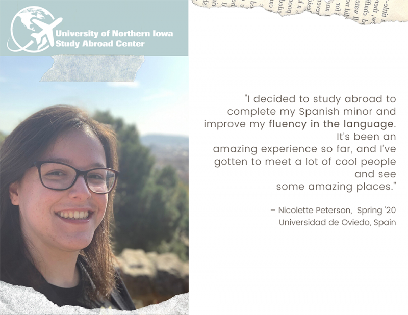 "Nicolette: ""I decided to study abroad to complete my Spanish minor and improve my fluency in the language. It's been an amazing experience so far, and I've gotten to meet a lot of cool people and see some amazing places."""