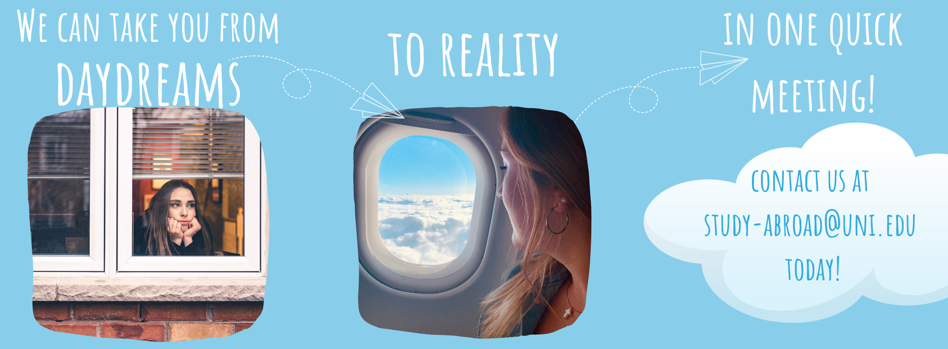 We can take you from daydreams to reality!